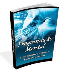 Livro Programação Mental: Como controlar sua mente e transformar sua vida